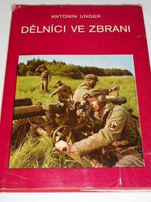 Dělnici ve zbrani - Lidové milice - Antonín Unger - 1978