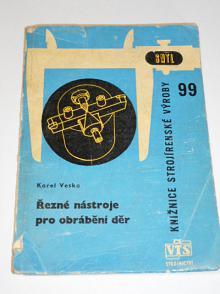 Řezné nástroje pro obrábění děr - Karel Veska - 1963