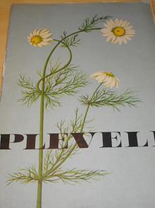 Plevele - Antonín Altmann, Edita Plicková - 1968