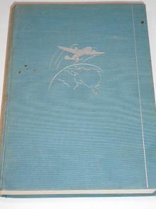 Za obchodem kolem světa - J. A. Baťa - 1937 - Baťova letecká obchodní výprava kolem světa 6. 1. - 1. 5.1937