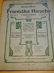 Železárny František Hirsch, Rokycany - první rakousko - uherská továrna na žehličky, slévárna obchodní, strojové a jemné litiny, niklovna - 1908-9