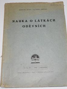 Nauka o látkách oděvních - Bohumil Suchý, Karel Šimůnek - 1948