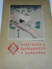 O květinách a zahradnictví v Japonsku - Jan Sv. Procházka - 1930