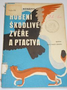 Hubení škodlivé zvěře a ptactva - Julius Komárek - 1943