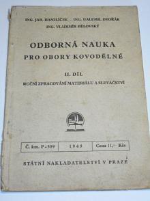 Odborná nauka pro obory kovodělné - II. díl - ruční zpracování materiálu a slevačství - Hanzlíček, Dvořák, Bělovský - 1949