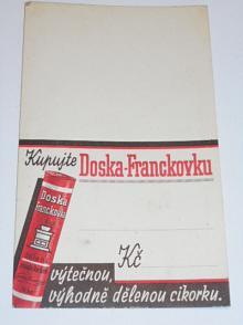Kupujte Doska - Franckovku výtečnou, výhodně dělenou cikorku - cenovka z obchodu