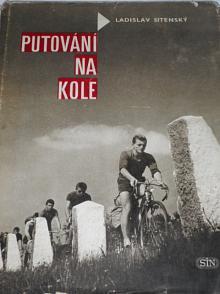 Putování na kole - Ladislav Sitenský - 1963