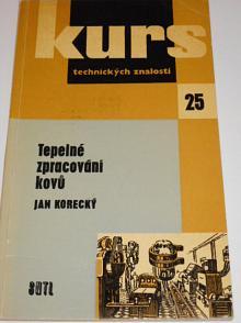 Tepelné zpracování kovů - Jan Korecký - 1961