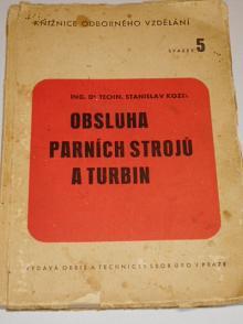 Obsluha parních kotlů a turbin - Stanislav Kozel - 1947