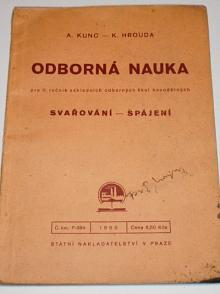 Odborná nauka - svařování - spájení -  A. Kunc, K. Hrouda - 1950