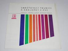 Smršťovací trubice a záklopky z PVC - Granitol n. p. Moravský Beroun - prospekt - 1973