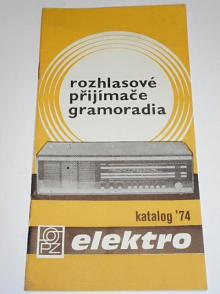 Rozhlasové přijímače, gramoradia - katalog 1974