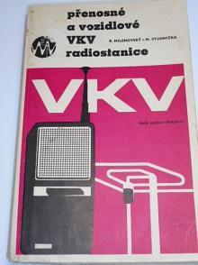 Přenosné a vozidlové VKV radiostanice - Emil Milenovský, Miroslav Studnička - 1970