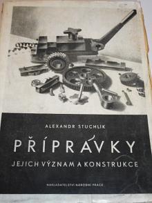 Přípravky - jejich význam a konstrukce - Alexandr Stuchlík - 1944