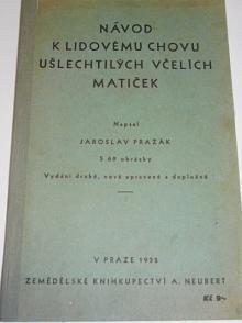 Návod k lidovému chovu ušlechtilých včelích matiček - Jaroslav Pražák - 1932