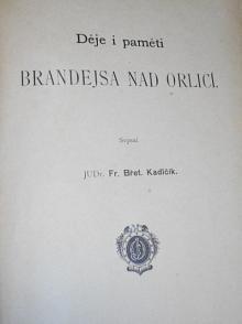 Děje i paměti Brandejsa nad Orlicí - Břetislav Kadlčík - 1885 - Brandýs nad Orlicí