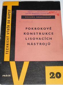 Pokrokové konstrukce lisovacích nástrojů - Bohumil Dobrovolný - 1959