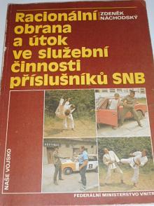 Racionální obrana a útok ve služební činnosti příslušníků SNB - Zdeněk Náchodský - 1984