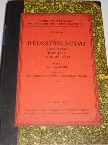 Dělostřelectvo, jaké bylo, jaké jest, jaké má býti - generál Herr - 1926
