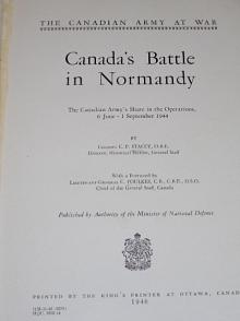 Canada's Battle in Normandy - C. P. Stacey - 1946
