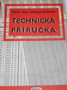 Technická příručka - strojnické a dílenské tabulky - Zdenko Schmidt - 1952