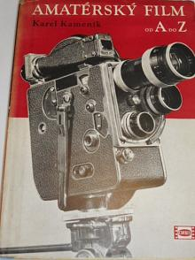 Amatérský film od A do Z - Karel Kameník - 1950