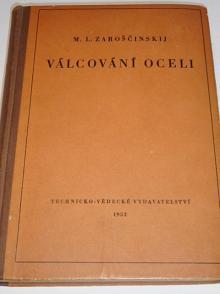 Válcování oceli - M. L. Zaroščinskij - 1952