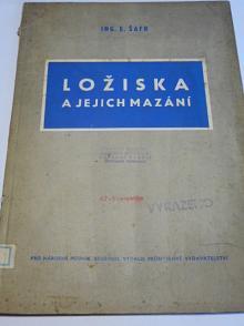 Ložiska a jejich mazání - Emil Šafr - 1951