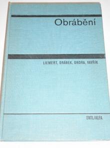 Obrábění - Gastn Liemert, František Drábek, Josef Ondra, Ivan Vavřík - 1974