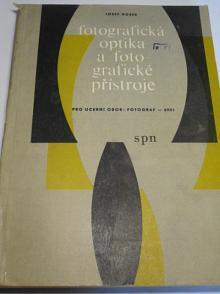 Fotografická optika a fotografické přístroje - Josef Hošek - 1967