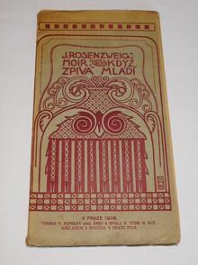 Josef Rosenzweig - Moir - Když zpívá mládí - verše 1903 - 1906
