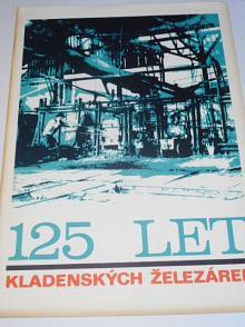 125 let kladenských železáren 1851 - 1976
