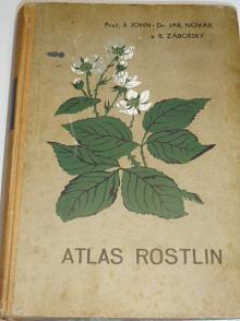 Atlas rostlin - J. John, Jar. Novák, B. Zábořanský