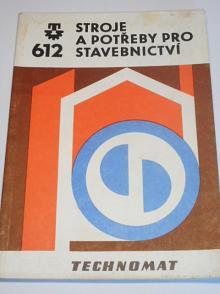 Stroje a potřeby pro stavebnictví - Technomat - 1984