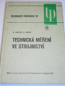 Technická měření ve strojnictví - Josef Jenčík, Ludvík Kuhn - 1982