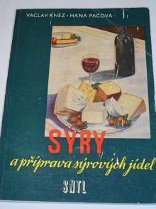 Sýry a příprava sýrových jídel - Václav Kněz, Hana Pačová - 1957