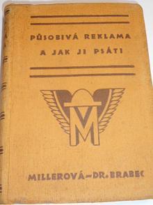 Působivá reklama a jak ji psáti - E. Millerová - 1929