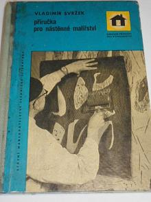 Příručka pro nástěnné malířství - Vladimír Svržek - 1961