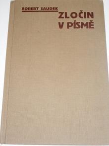 Zločin v písmě - grafologie v soudní síni - Robert Saudek - 1933