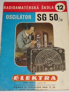 Oscilátor SG 50/II. - Jindra Vaněk - radioamatérská škola 12