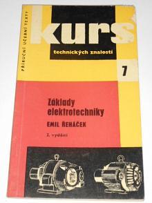 Základy elektrotechniky - Emil Řeháček - 1962