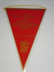 Soutěžíme o titul Brigáda socialistické práce - vlaječka