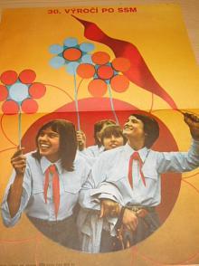 30. výročí PO SSM - Pionýrská organizace Socialistického svazu mládeže - plakát - Vr. Ševčík