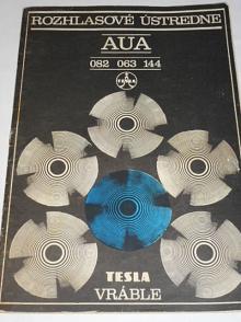 Tesla - rozhlasové ústredne AUA 082, 063, 144 - popis, návod