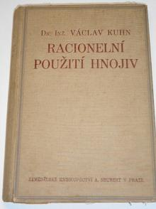 Racionelní použití hnojiv - Václav Kuhn - 1931