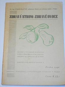 Zdravý strom - zdravé ovoce - Ctibor Blattný - 1940
