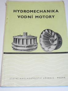 Hydromechanika - vodní motory - Josef Huka - 1951