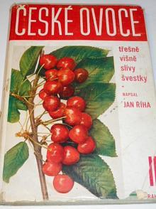 České ovoce - díl druhý - třešně, višně, slívy a švestky - Jan Říha - 1937