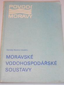 Moravské vodohospodářské soustavy - Stanislav Novotný - 1987 - Povodí Moravy
