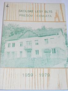 Školské lesy SLTŠ Prešov - Cemjata - 1959 - 1979